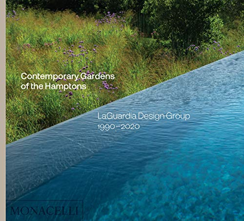 Compare Textbook Prices for Contemporary Gardens of the Hamptons: LaGuardia Design Group 1990-2020  ISBN 9781580935654 by LaGuardia, Christopher,Gordon, Alastair