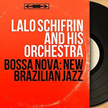 Bossa Nova: New Brazilian Jazz (Mono Version)
