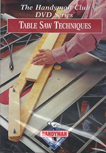 Table Saw Techniques Dvd! Handyman Club of America