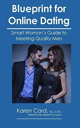 Blueprint for Online Dating: Smart Woman's Guide to Finding Quality Men (English Edition)