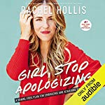 Girl, Stop Apologizing (Audible Exclusive Edition)     A Shame-Free Plan for Embracing and Achieving Your Goals              Written by:                                                                                                                                 Rachel Hollis                               Narrated by:                                                                                                                                 Rachel Hollis                      Length: 8 hrs and 10 mins     513 ratings     Overall 4.8