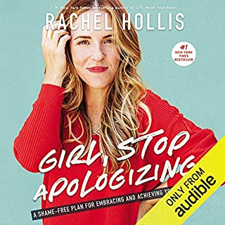 Girl, Stop Apologizing (Audible Exclusive Edition)     A Shame-Free Plan for Embracing and Achieving Your Goals              By:                                                                                                                                 Rachel Hollis                               Narrated by:                                                                                                                                 Rachel Hollis                      Length: 8 hrs and 10 mins     7,485 ratings     Overall 4.8
