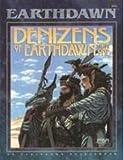 Denizens of Earthdawn (An Earthdawn Sourcebook)
