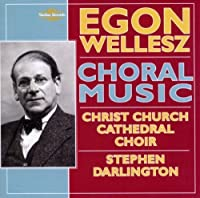 Choral Music by Wellesz (2010-08-10)