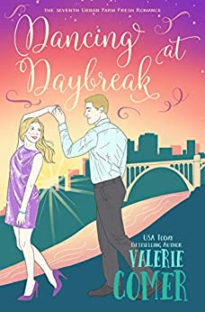 [Valerie Comer]のDancing at Daybreak: A Christian Romance (Urban Farm Fresh Romance Book 7) (English Edition)