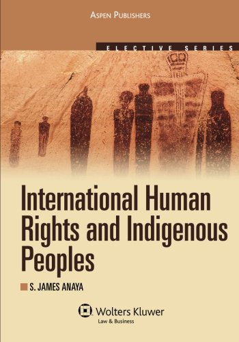 Compare Textbook Prices for International Human Rights and Indigenous Peoples Elective Series 2010th ed. Edition ISBN 9780735562486 by Anaya, S. James