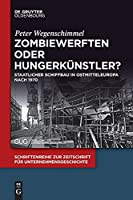 Zombiewerften Oder Hungerkuenstler?: Staatlicher Schiffbau in Ostmitteleuropa Nach 1970 (Issn)