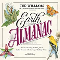 Earth Almanac: A Year of Witnessing the Wild, from the Call of the Loon to the Journey of the Gray Whale; Library Edition