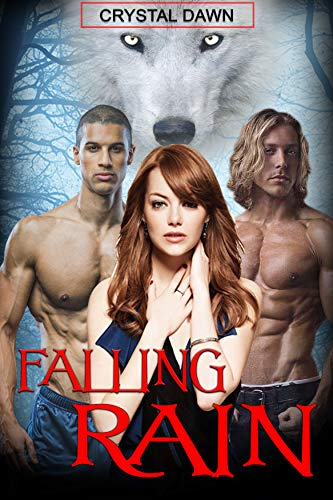 Book: Falling Rain - A Legend of the White Werewolf Menege spinoff (The Southwest Illinois Pack Book 1) by Crystal Dawn