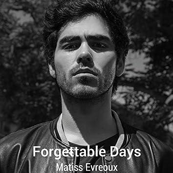 Forgettable Days