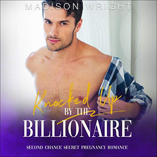 Knocked Up by the Billionaire audiobook cover art