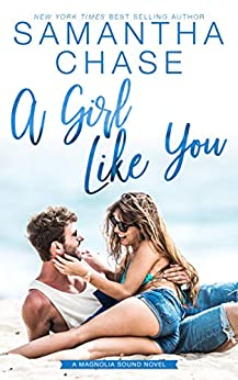 A Girl Like You (Magnolia Sound Book 2) by [Samantha Chase]