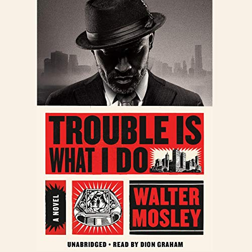 Trouble Is What I Do audiobook cover art