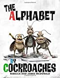 The Alphabet by Cockroaches: An ABC book for kids