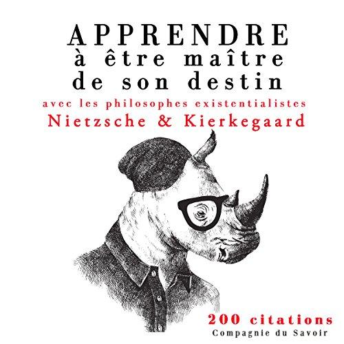 Apprendre à être maître de son destin avec les philosophes existentialistes audiobook cover art