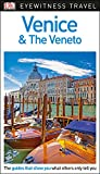 DK Eyewitness Venice and the Veneto: 2018 (Travel Guide)