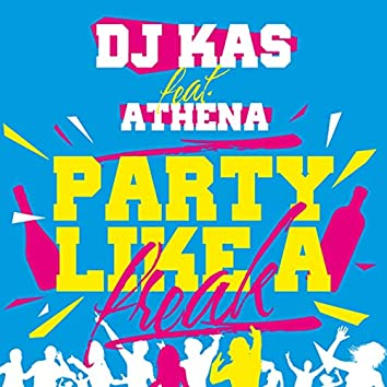 Party Like a Freak (feat. Athena Manoukian)