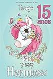 Tengo 15 Anos Y Soy Hermosa: Cuaderno De Unicornio  Diario  Para Niños  Libreta Bonita Para school