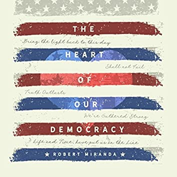 The Heart of Our Democracy