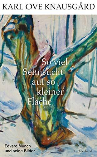 So viel Sehnsucht auf so kleiner Fläche: Edvard Munch und seine Bilder