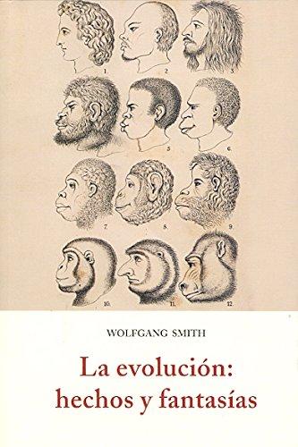 Evolucion, la: hechos y fantasias