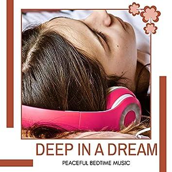 Deep In A Dream - Peaceful Bedtime Music