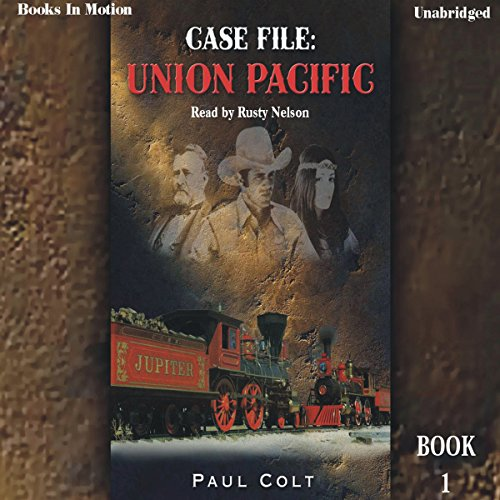 Case File: Union Pacific audiobook cover art