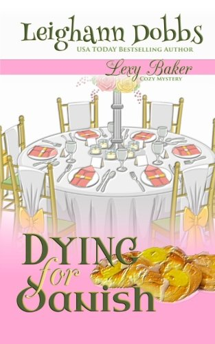 Compare Textbook Prices for Dying For Danish: A Lexy Baker Bakery Cozy Mystery Lexy Baker Cozy Mystery Series  ISBN 9781489575524 by Dobbs, Leighann