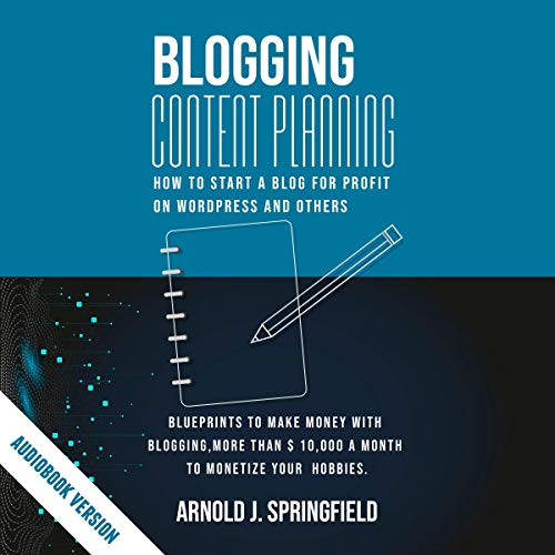 Blogging Content Planning Audiobook By Arnold J. Springfield cover art