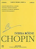 Various Works / Dziela Rozne (National Edition: Series A: Works Published During Chopin's Lifetime / Wydanie Narodowe: Serie A: Utwory Wydane Za Zycia Chopina)