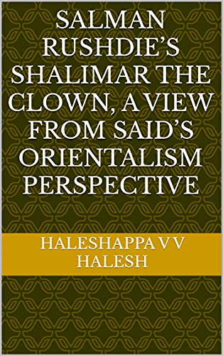 Salman Rushdie's Shalimar the Clown, A view from Said's Orientalism perspective (English Edition)