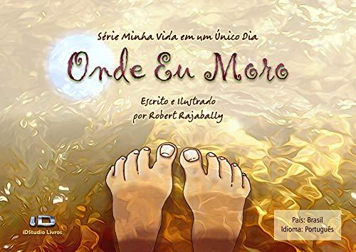 Onde Eu Moro: Brasil (Minha Vida Em Um Único Dia Livro 1) (Portuguese Edition)