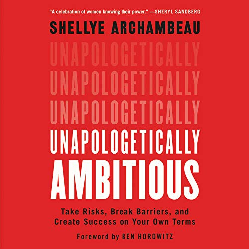 Unapologetically Ambitious Audiobook By Shellye Archambeau,                                                                                        Ben Horowitz - foreword cover art
