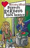 Ulrich Hortense: Doppelt geküsst hält besser