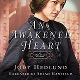 An Awakened Heart: An Orphan Train Novella: Orphan Train Series, Book 0.5 - Jody Hedlund