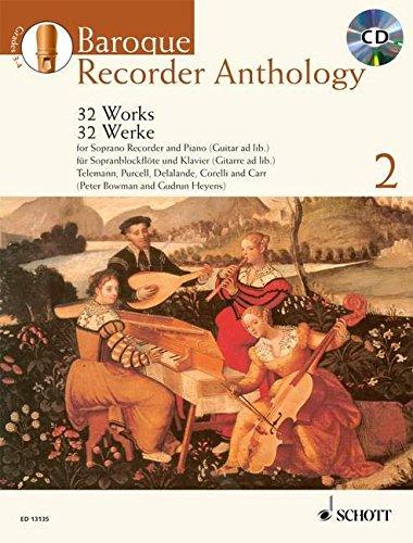 Baroque Recorder Anthology: 32 Werke für Sopran-Blockflöte mit Gitarre- oder Klavierbegleitung. Vol. 2. Sopran-Blockflöte und Klavier (Gitarre ad ... Ausgabe mit mp3-CD. (Schott Anthology Series)