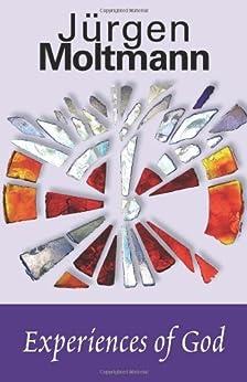 Experiences of God by [Jurgen Moltmann]