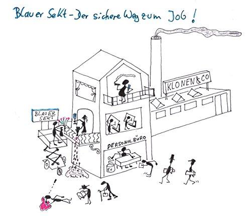 BLAUER SEKT, Eine Bewerbungsstrategie: MACKE, der sicher Weg zum Job!