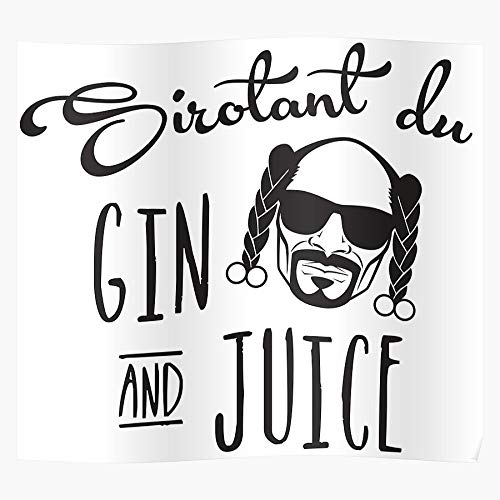 c21 Usa La Juice Dogs Dog Snoop California Gin Das eindrucksvollste und stilvollste Poster für Innendekoration, das derzeit erhältlich ist