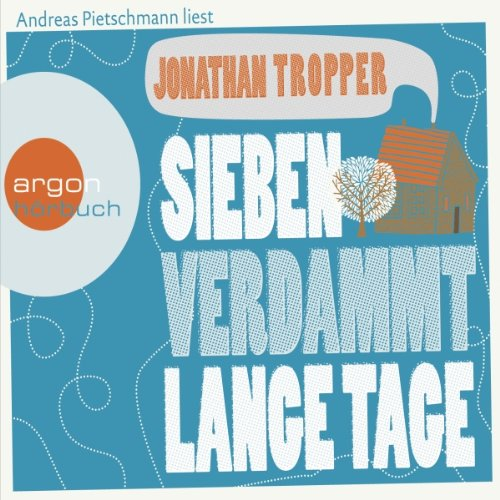 Sieben verdammt lange Tage                   By:                                                                                                                                 Jonathan Tropper                               Narrated by:                                                                                                                                 Andreas Pietschmann                      Length: 7 hrs and 18 mins     Not rated yet     Overall 0.0