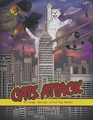 Cats Attack: A Humorous Coloring Book of Cats for All Ages for Relaxation and Stress Relief (Funny Cats Coloring Book)