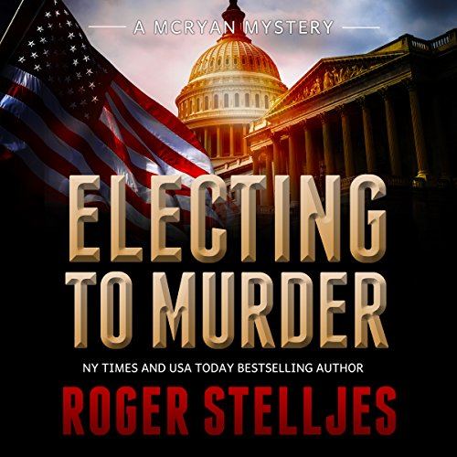 Electing to Murder     McRyan Mystery Series, Book 4              By:                                                                                                                                 Roger Stelljes                               Narrated by:                                                                                                                                 Johnny Peppers                      Length: 12 hrs and 54 mins     172 ratings     Overall 4.4