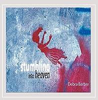 Stumbling Into Heaven