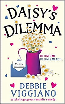 Daisy's Dilemma: A totally gorgeous romantic comedy by [Debbie  Viggiano]
