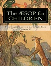 The Aesop for Children: Story and D'Nealian Copwork Book, Volume II (The Aesop for Children, Story and D'Nealian Copywork Book) (Volume 2)