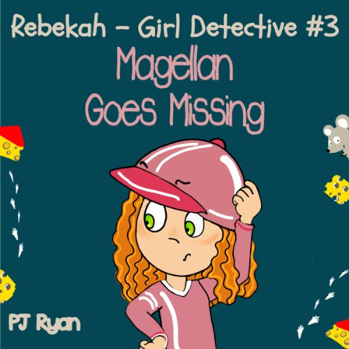 Rebekah - Girl Detective #3: Magellan Goes Missing audiobook cover art