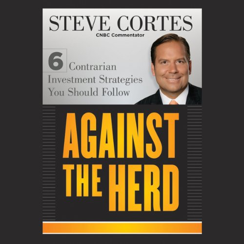 Against the Herd: 6 Contrarian Investment Strategies You Should Follow audiobook cover art