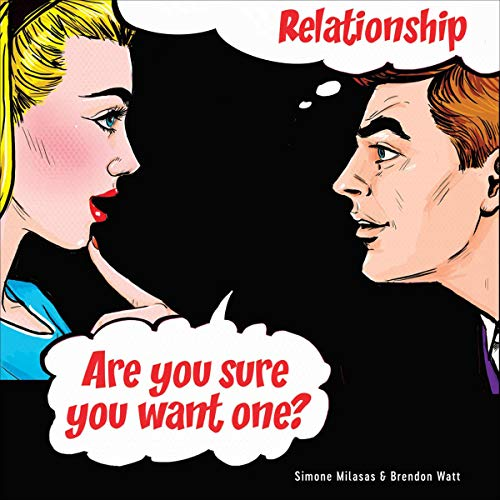 Relationship. Audiobook By Simone Milasas, Brendon Watt cover art