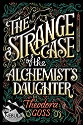 Booklist: Fictional London - Purchase The Strange Case of the Alchemist's Daughter on Amazon
