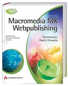 Hardcover Macromedia MX Webpublishing. Dreamweaver, Flash & Fireworks. Statische und dynamische Websites erstellen. [German] Book